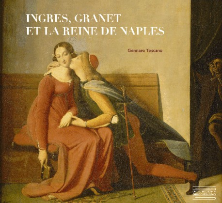 Ingres, Granet et la reine de Naples