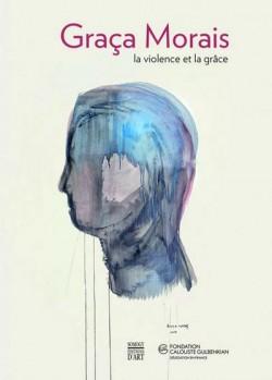 Graça Morais, la violence et la grâce