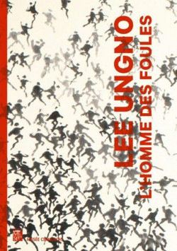 Catalogue Lee Ungno, l'homme des foules