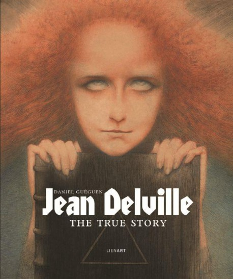 Jean Delville. The true story (English edition)