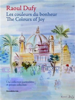 Raoul Dufy, the colors of joy (Bilingual edition)