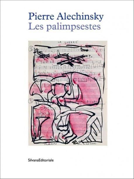 Catalogue Pierre Alechinsky. Les palimpsestes