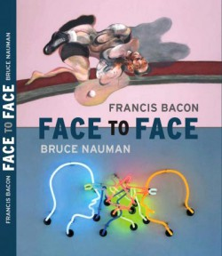 Bruce Nauman / Francis Bacon. Face to face (English edition)