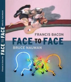 Bruce Nauman / Francis Bacon. Face to face (English edition)