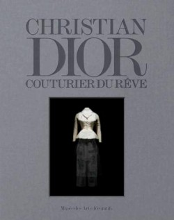 Catalogue Christian Dior. Couturier du rêve
