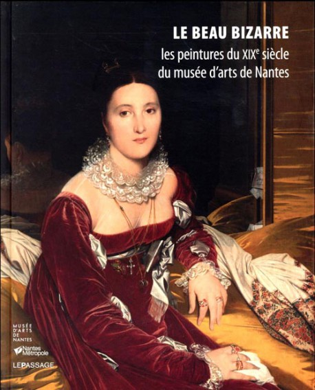 Le beau bizarre. Les peintures du XIXe siècle du musée d'arts de Nantes