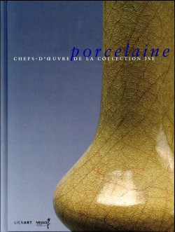 Porcelaine. Chefs-d'oeuvre de la collection Ise