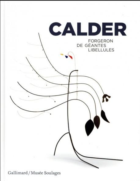 Catalogue Calder. Forgeron de géantes libellules