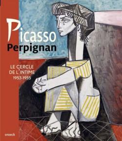 Picasso Perpignan. Le cercle de l'intime 1953-1955