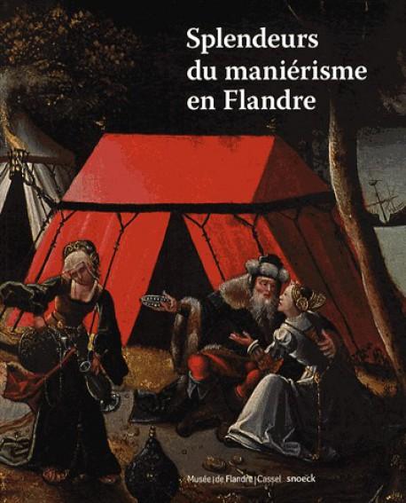 Splendeurs du maniérisme en Flandre 1500-1575