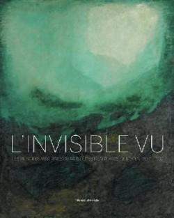 L'Invisible Vu. Les peintres abstraits du musée des Beaux-Arts de Rouen