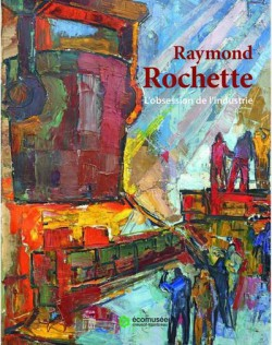 Catalogue Raymond Rochette, l'obsession de l'industrie
