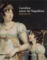 Catalogue Caroline, soeur de Napoléon, reine des Arts