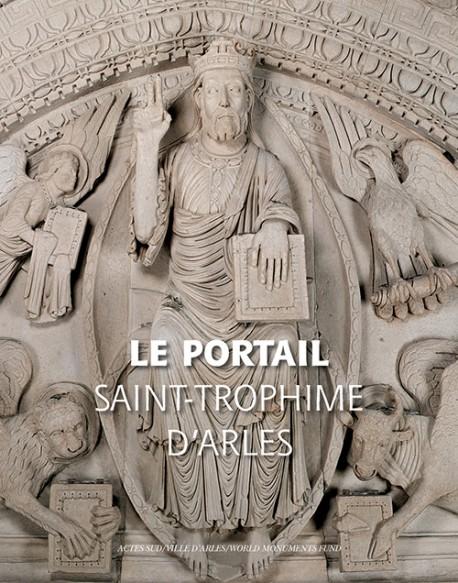 Le Portail Saint Trophime d'Arles