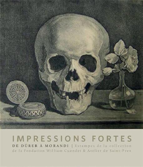 Catalogue Impressions fortes, l'estampe en 100 chefs-d'oeuvre