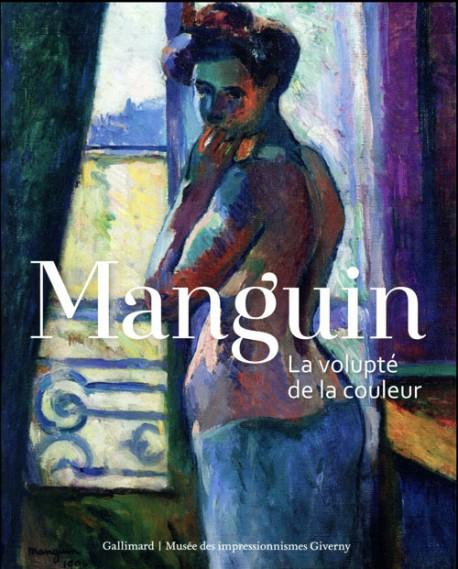 Catalogue Manguin, la volupté de la couleur