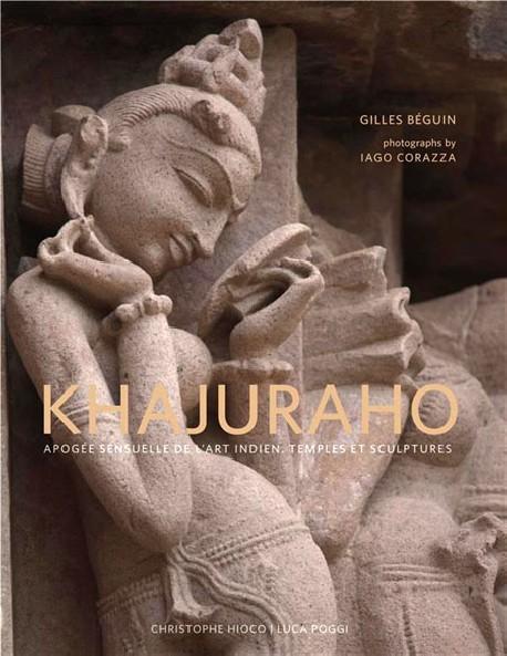 Khajuraho. Apogée sensuelle de l'art indien, temples et sculptures