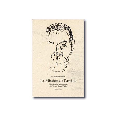 Ferdinand Hodler. La Mission de l'Artiste