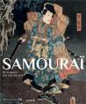Catalogue Samouraï, de la guerre à la voie des arts