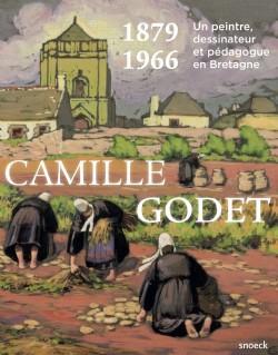 Camille Godet 1879-1966. Un peintre, dessinateur et pédagogue en Bretagne