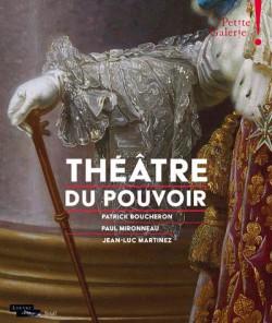 Théâtre du pouvoir - Petite Galerie du Louvre