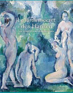 Le jardin secret des Hansen. Les impressionnistes de la collection Ordrupgaard