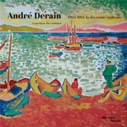 André Derain, 1904-1914, la décennie radicale - Album bilingue