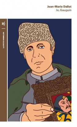 Je, Gauguin. Une autobiographie imaginaire