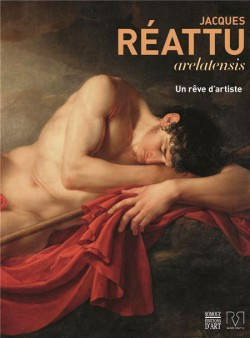 Jacques Réattu, arelatensis. Un rêve d'artiste