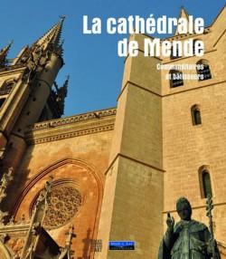 La cathédrale de Mende. Commanditaires et bâtisseurs