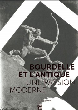 Catalogue Bourdelle et l'Antique. Une passion moderne