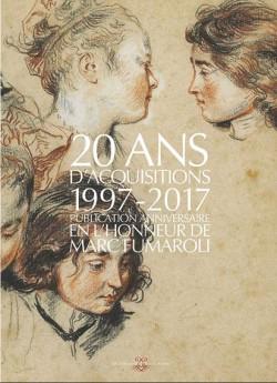Amis du Louvre - Vingt ans d'acquisitions 1997-2017