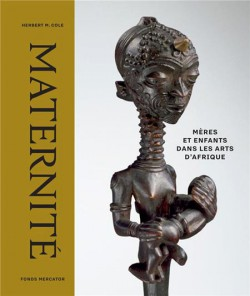 Maternité. Mère et enfants dans les arts d'Afrique