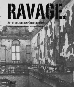 Catalogue d'exposition Ravages. Art et culture en temps de conflit