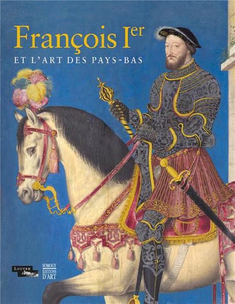 Catalogue François Ier et l'art des Pays-Bas