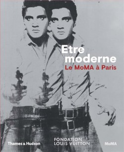 Catalogue Etre moderne. Le MOMA à Paris