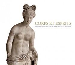 Corps et esprits. Regards croisés sur la Méditerranée antique