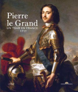 Peter the Great. A Tsar in France, 1717