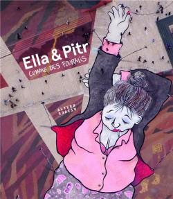 Ella & Pitr. Comme des fourmis