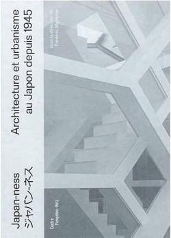Japan-ness. Architecture et urbanisme au Japon depuis 1945