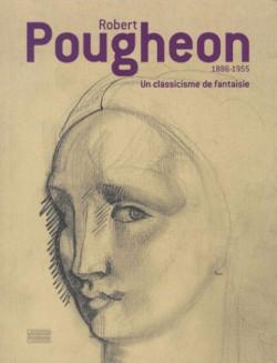 Robert Pougheon 1886-1955. Un classicisme de fantaisie