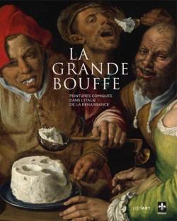 La grande bouffe. Peintures comiques dans l'Italie de la Renaissance