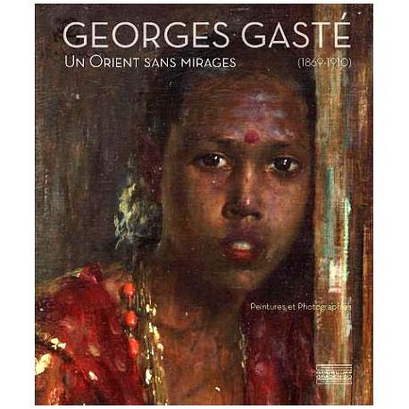 Georges Gasté (1869-1910). Un Orient sans mirage