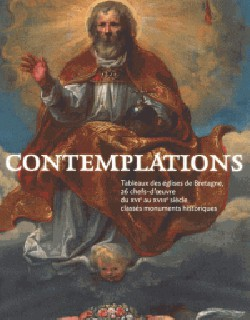 Contemplations - Chefs d'Oeuvre des Eglises de Bretagne. Peintures des XVII et XVIII siècles