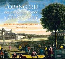 L'Orangerie des princes de Condé à Chantilly