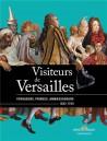 Catalogue Visiteurs de Versailles, voyageurs, princes, ambassadeurs (1682-1789)