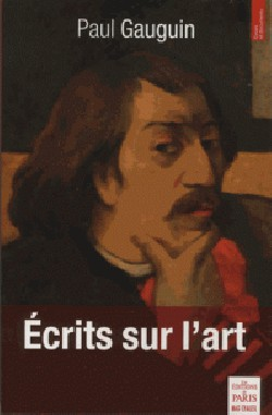 Paul Gauguin. Ecrits sur l'art