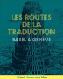 Catalogue Les routes de la traduction. Babel à Genève