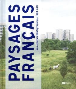 Paysages français. Une aventure photographique 1984-2017