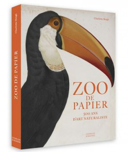 Zoo de papier. 500 ans d'art naturaliste